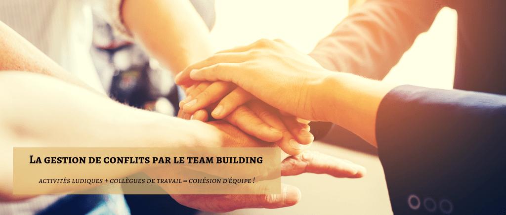 Article la gestion des conflits par le team building