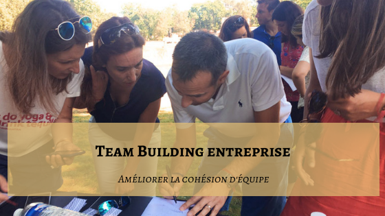 Team Building Entreprise : améliorer la cohésion d'équipe